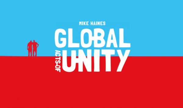 Mike Haines - Global Acts of Unity